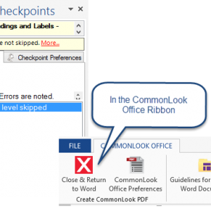 Screen shot of the panel in CommonLook Office Global Access advising the user that heading levels have been skipped. Also, the CommonLook ribbon is shown with the button to Close CommonLook and return to Word highlighted.