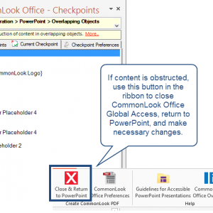 Screen shot of the Overlapping objects checkpoint in CommonLook Office Global Access for PowerPoint. Also shown is the ribbon with the button to close CommonLook Office, to return to PowerPoint and fix any content obstruction issues.