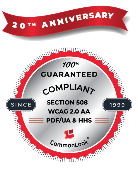 CommonLook Seal: 100% guaranteed compliant with Section 508, WCAG 2.0 AA, PDF/UA and HHS