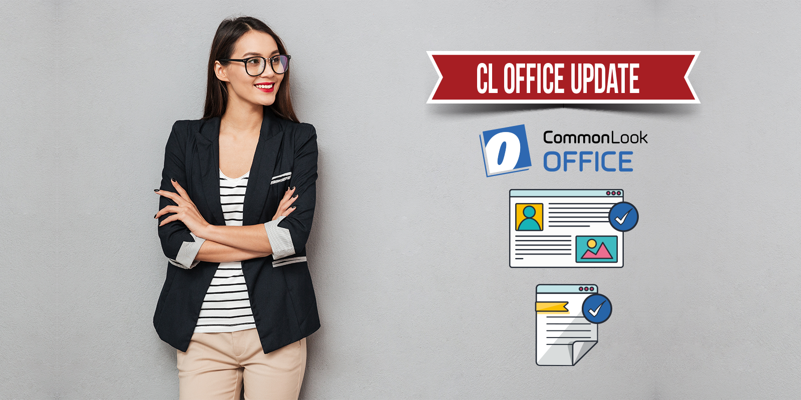 "Smiling young Asian woman with glasses looks to her left at a banner that says ""CL Office Update"" followed by the CommonLook Office logo with illustrations of a PowerPoint slide and a Word document."
